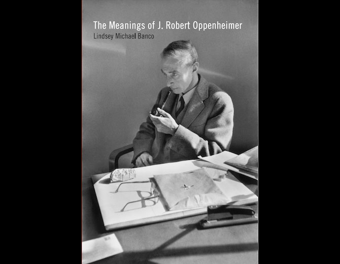 The Meanings of J. Robert Oppenheimer Book Cover