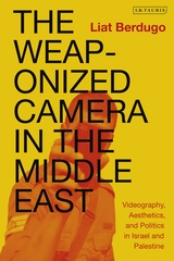 Book Cover: Weaponized Camera in the Middle East